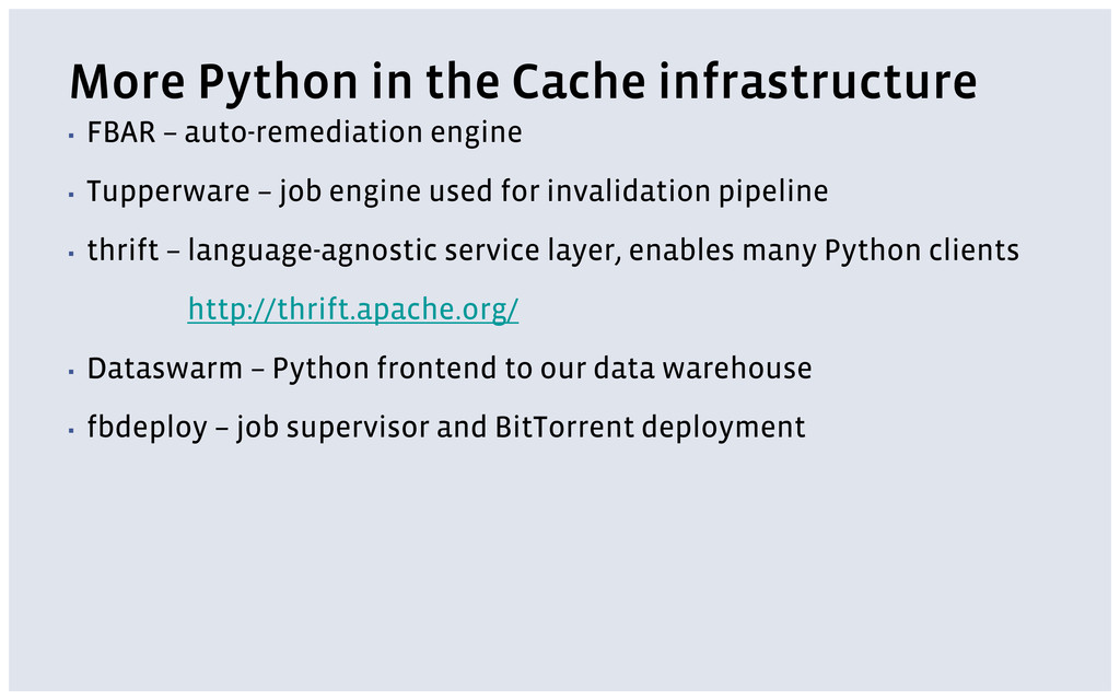 More Python in the Cache infrastructure ▪ FBAR ...