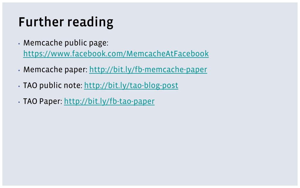 Further reading ▪ Memcache public page: https:/...