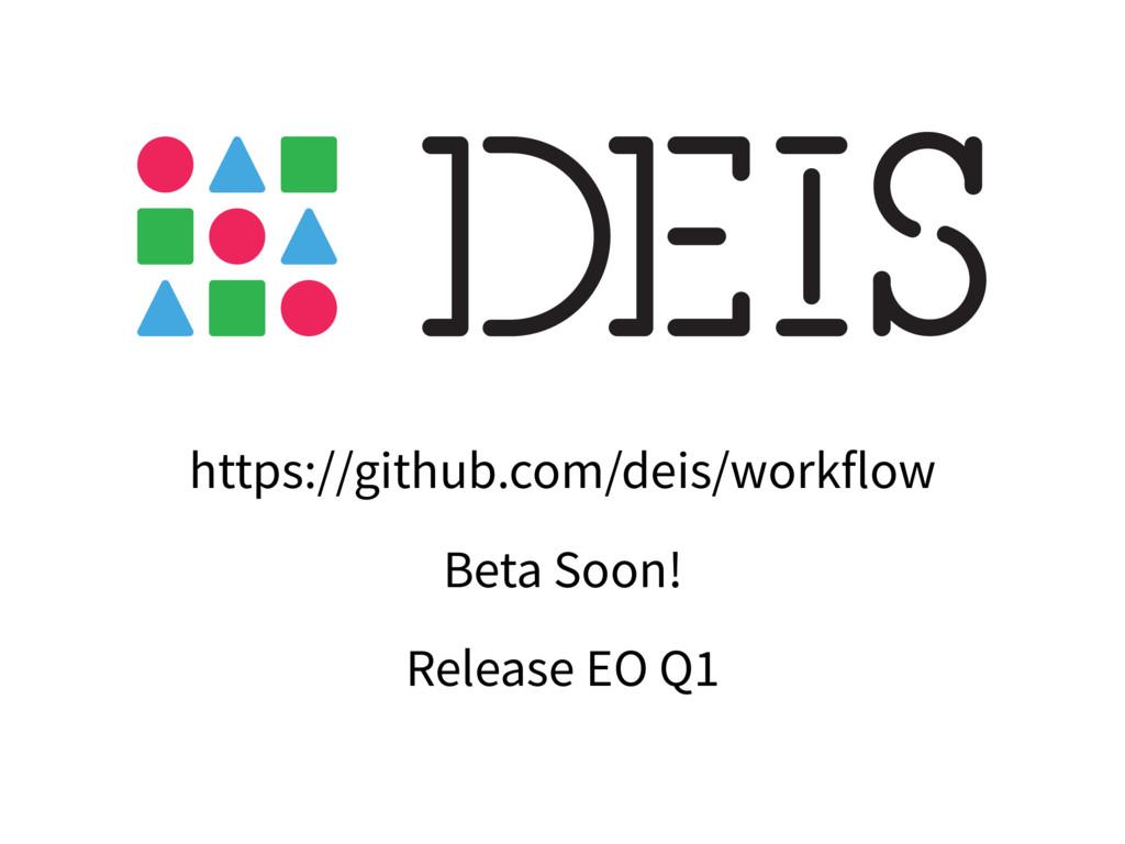 https://github.com/deis/workflow Beta Soon! Rel...