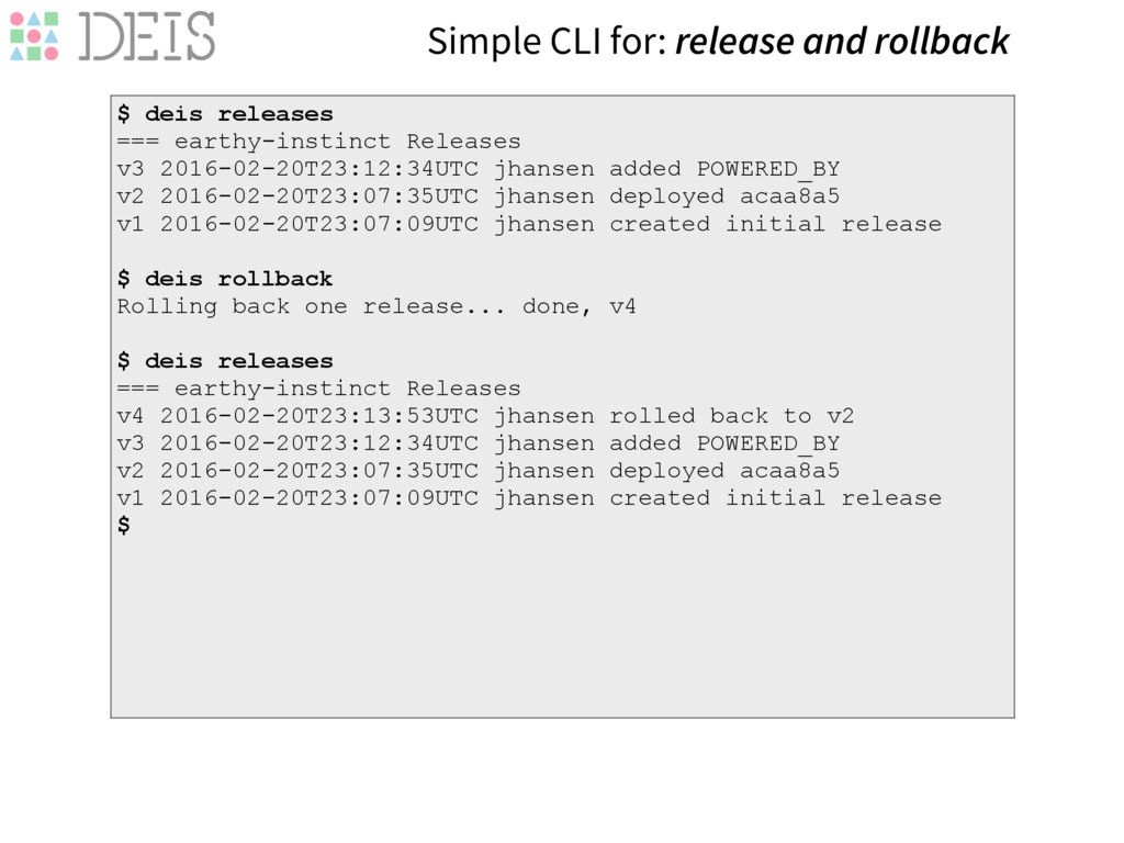 Simple CLI for: release and rollback $ deis rel...