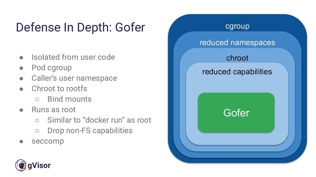 42 gVisor ● Isolated from user code ● Pod cgrou...