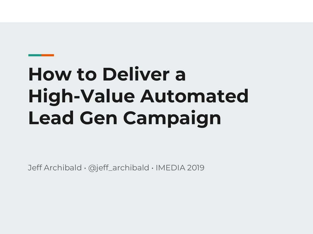How to Deliver a High-Value Automated Lead Gen ...