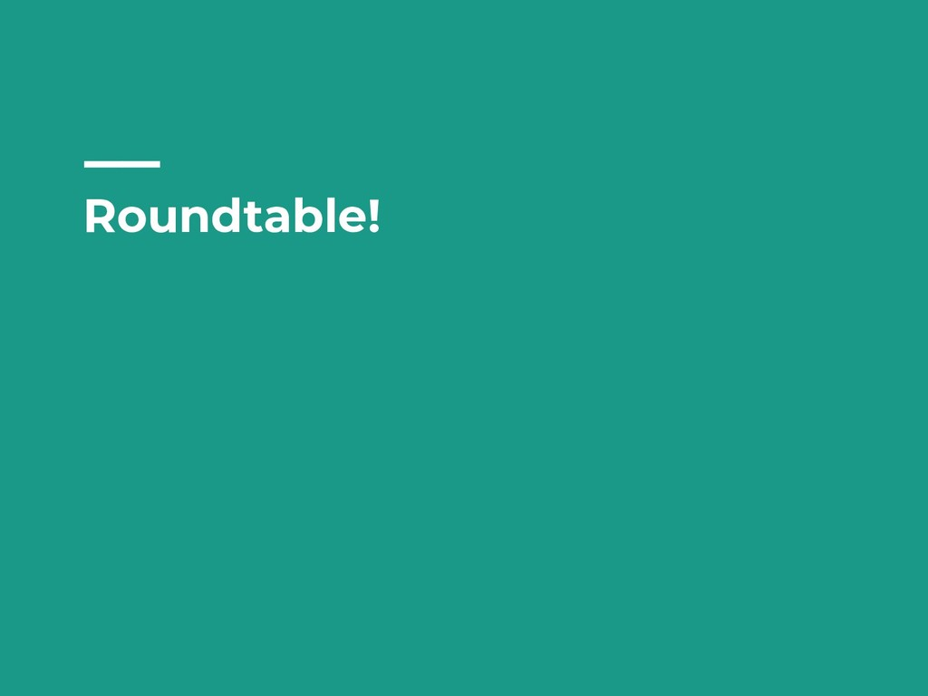 Roundtable!