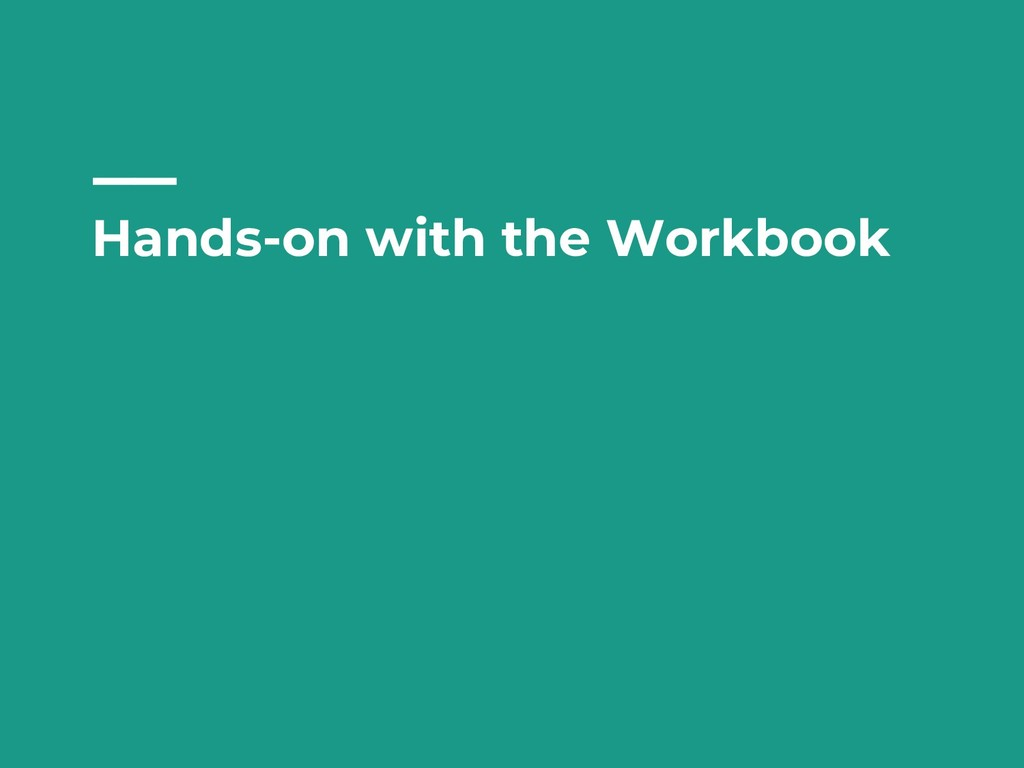 Hands-on with the Workbook