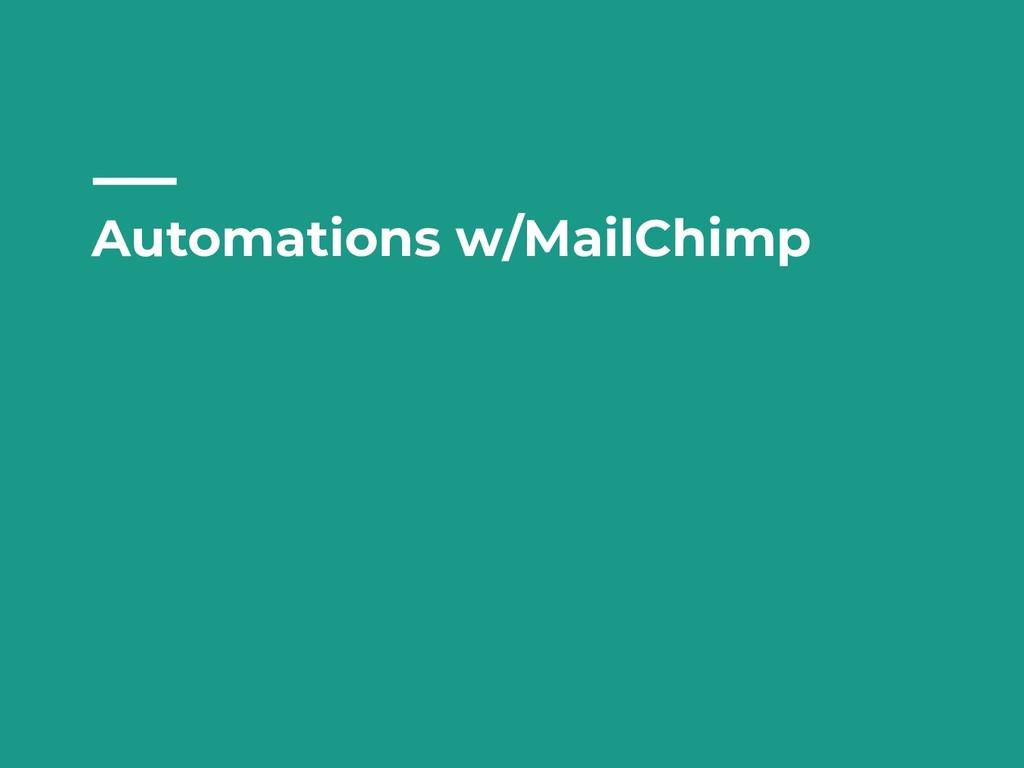 Automations w/MailChimp