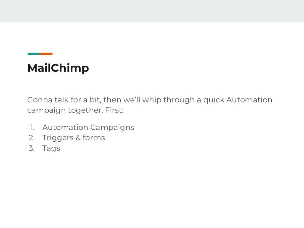 MailChimp Gonna talk for a bit, then we'll whip...