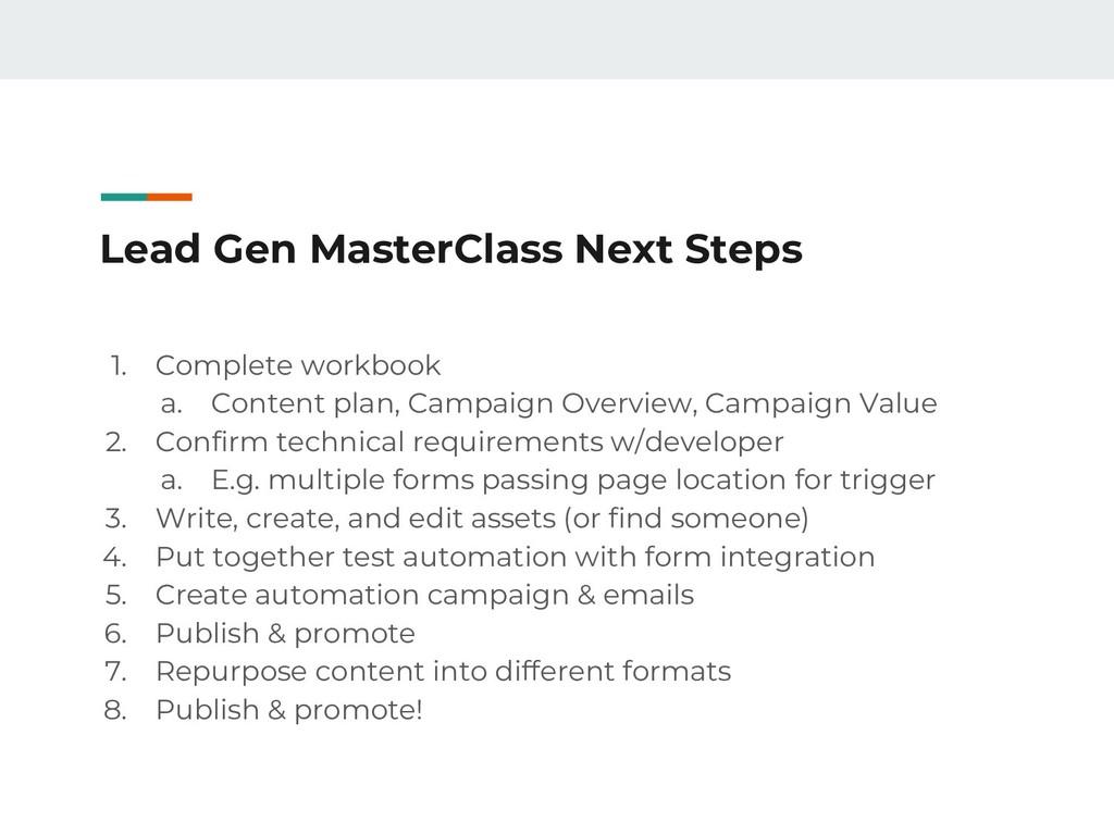 Lead Gen MasterClass Next Steps 1. Complete wor...