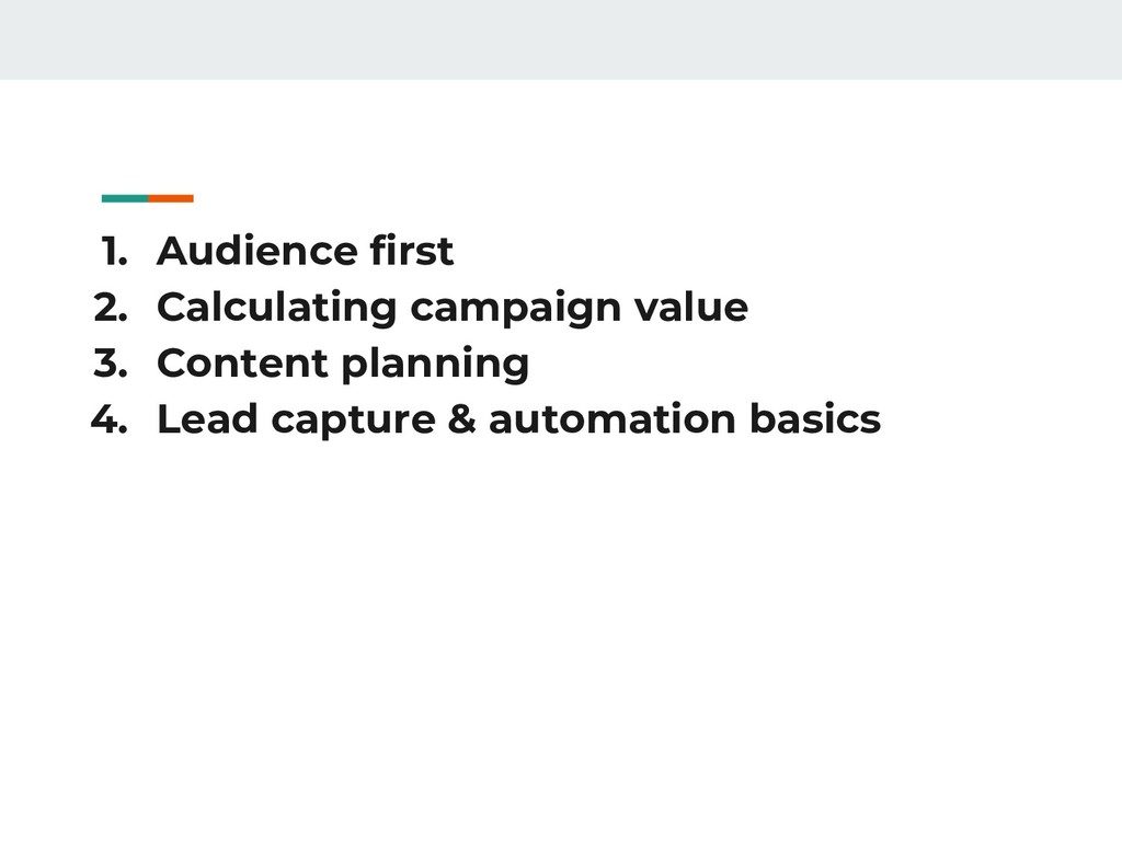 1. Audience first 2. Calculating campaign value...
