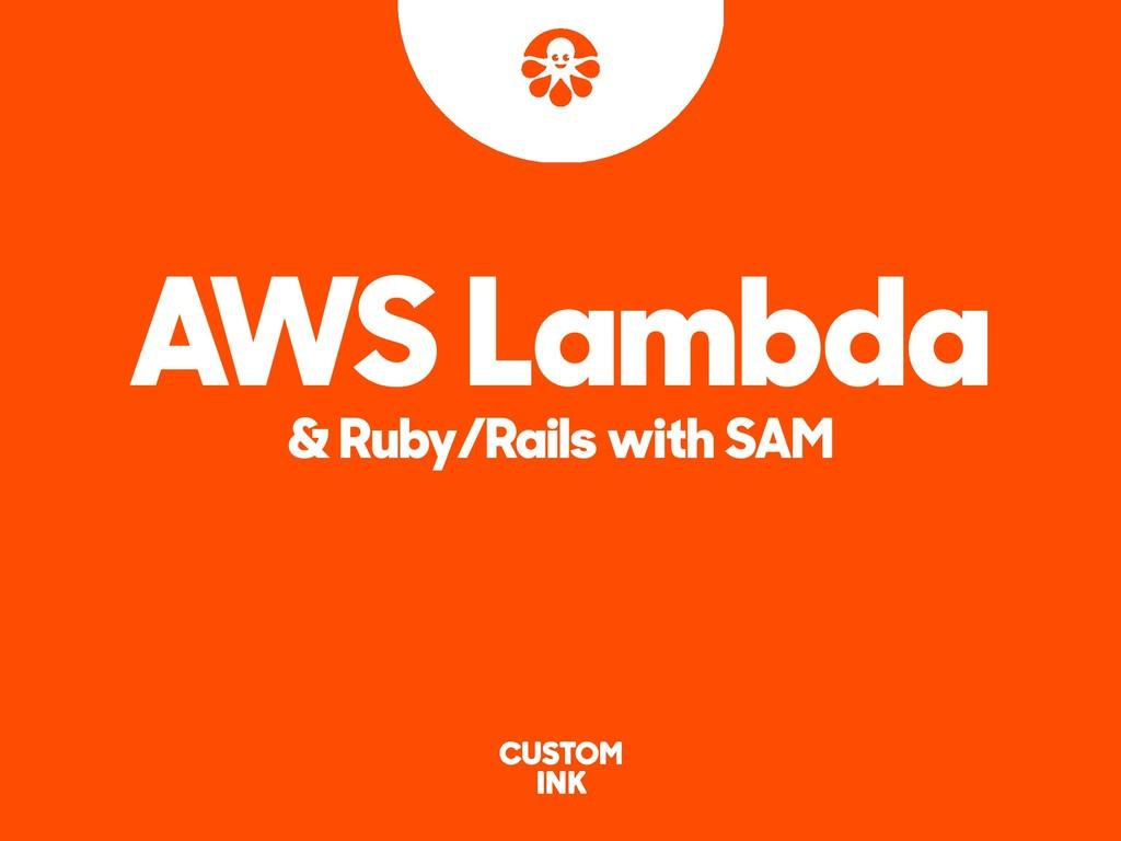 AWS Lambda & Ruby/Rails with SAM