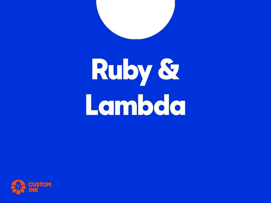 Ruby & Lambda
