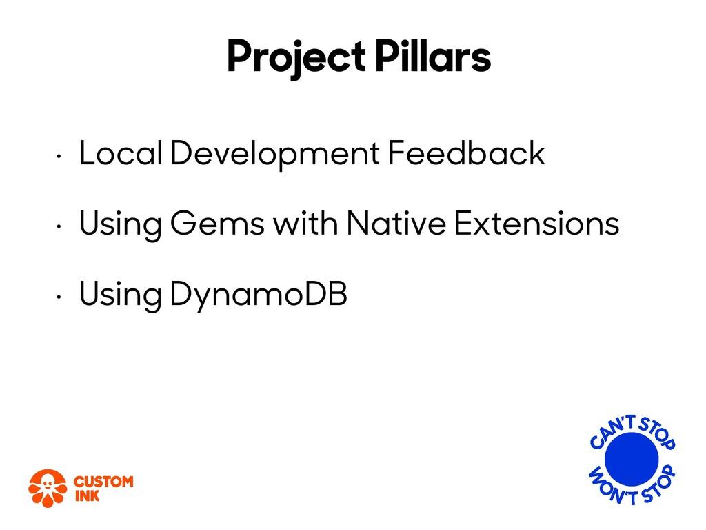 Project Pillars • Local Development Feedback • ...