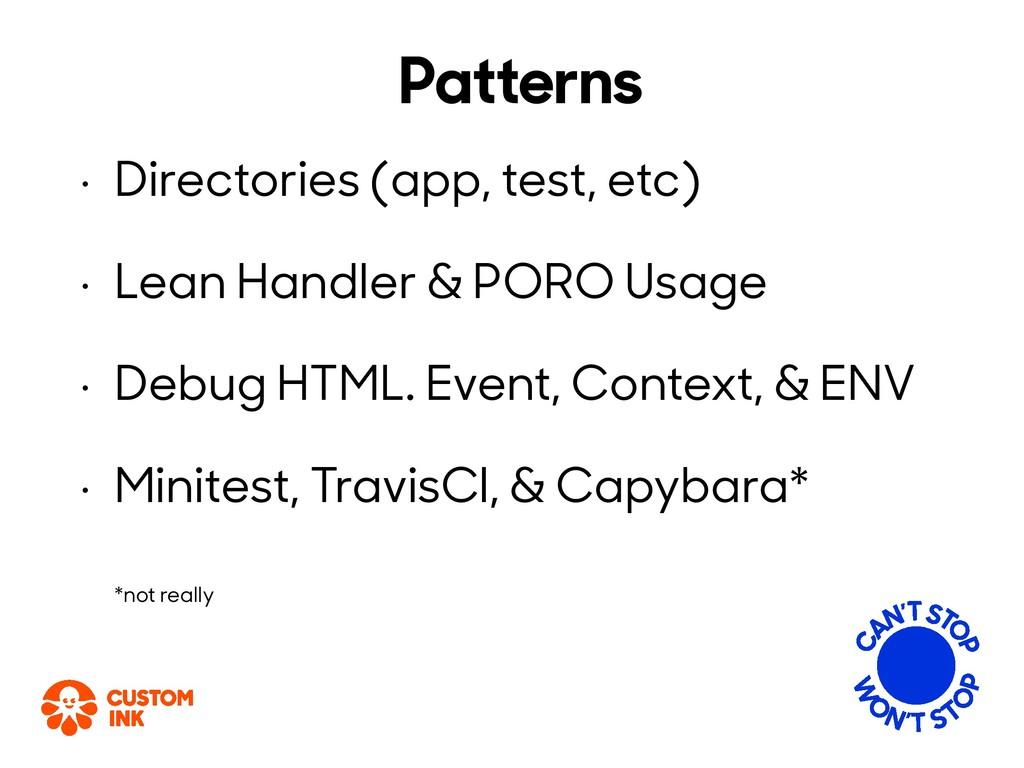 Patterns • Directories (app, test, etc) • Lean ...