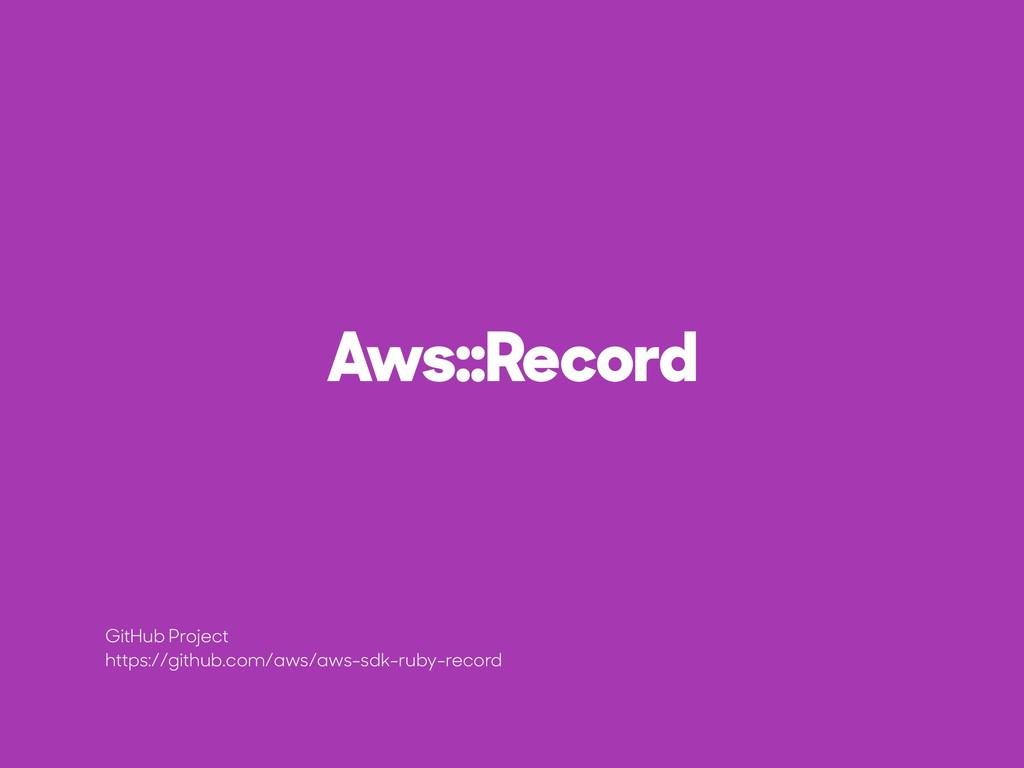 Aws::Record GitHub Project https://github.com/a...