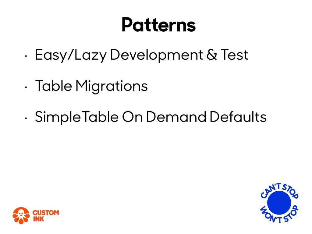 Patterns • Easy/Lazy Development & Test • Table...