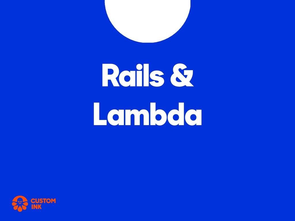 Rails & Lambda