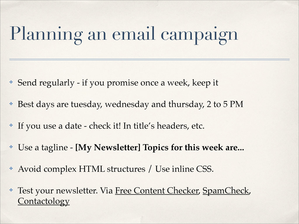 Planning an email campaign ✤ Send regularly - i...