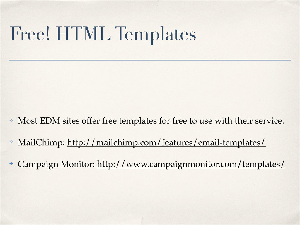 Free! HTML Templates ✤ Most EDM sites offer fre...