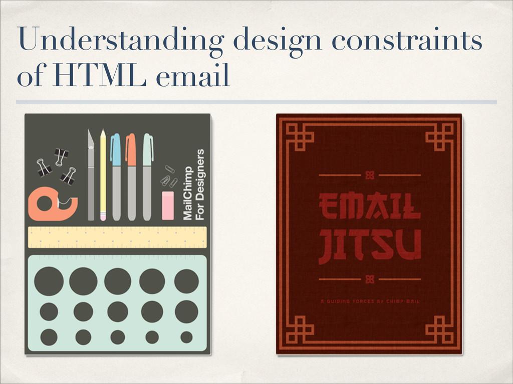 Understanding design constraints of HTML email
