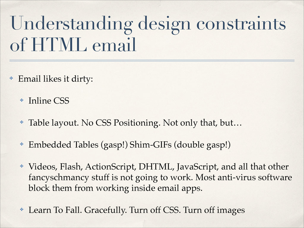 ✤ Email likes it dirty: ✤ Inline CSS ✤ Table la...