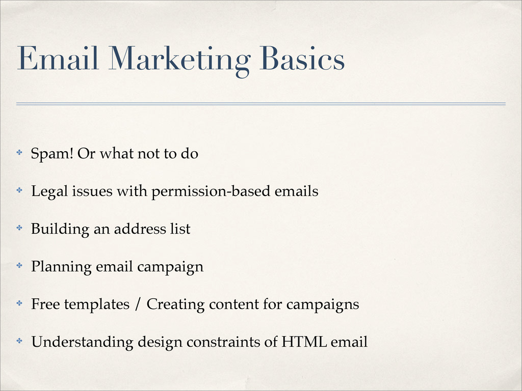 Email Marketing Basics ✤ Spam! Or what not to d...