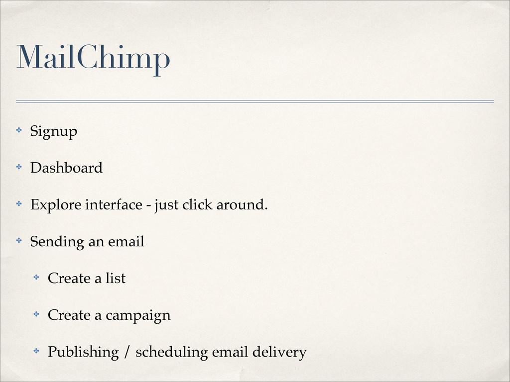 MailChimp ✤ Signup ✤ Dashboard ✤ Explore interf...