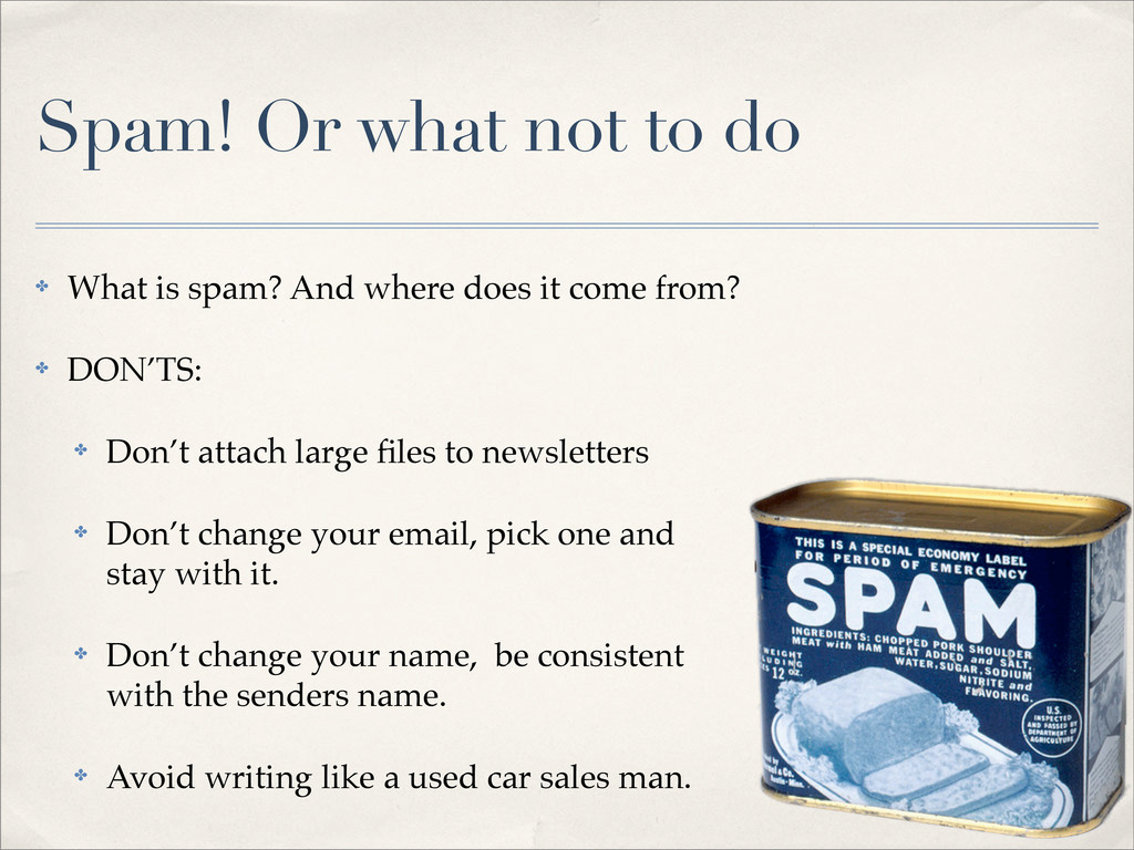 Spam! Or what not to do ✤ What is spam? And whe...