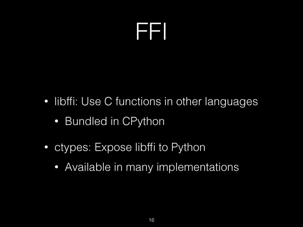 FFI • libffi: Use C functions in other languages...