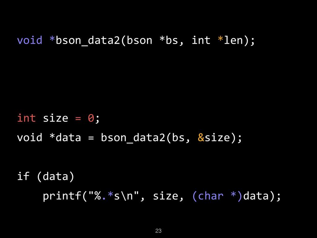 23 void *bson_data2(bson *bs, int *len);  ...