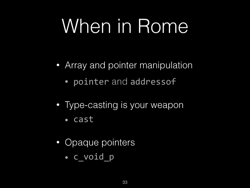 When in Rome • Array and pointer manipulation •...
