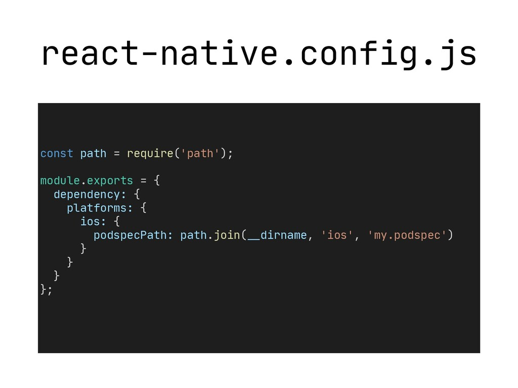 react-native.config.js const path = require('pa...