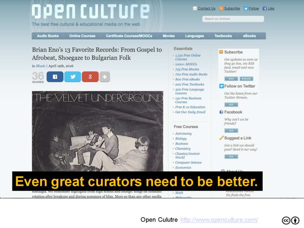 Even great curators need to be better. Open Cul...