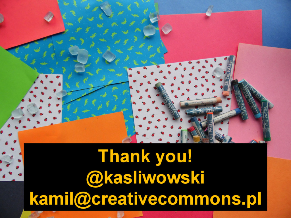 Thank you! @kasliwowski kamil@creativecommons.pl