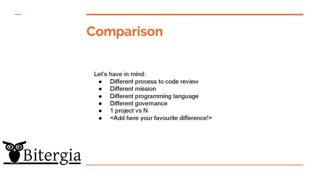 Comparison Let's have in mind: ● Different proc...