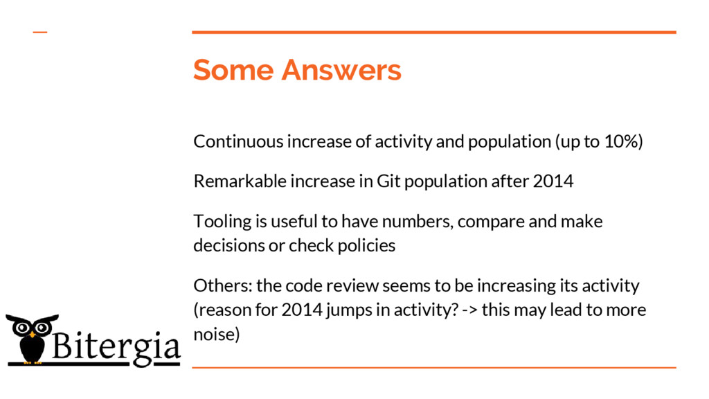 Some Answers Continuous increase of activity an...