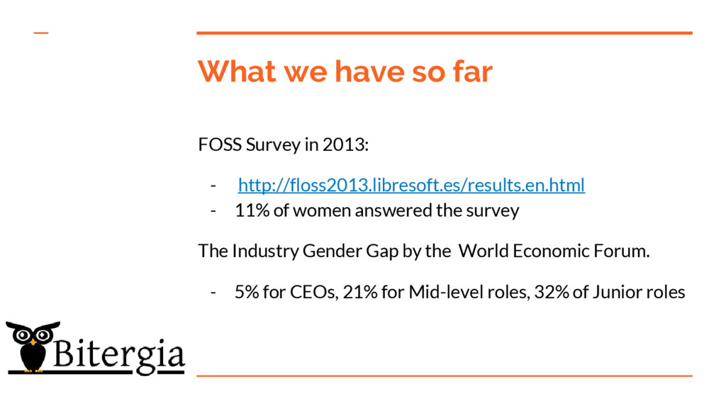 What we have so far FOSS Survey in 2013: - http...