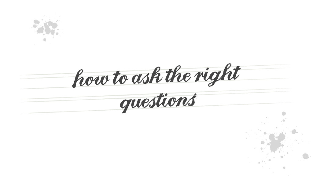 how to ask the right questions2 - 5 B
