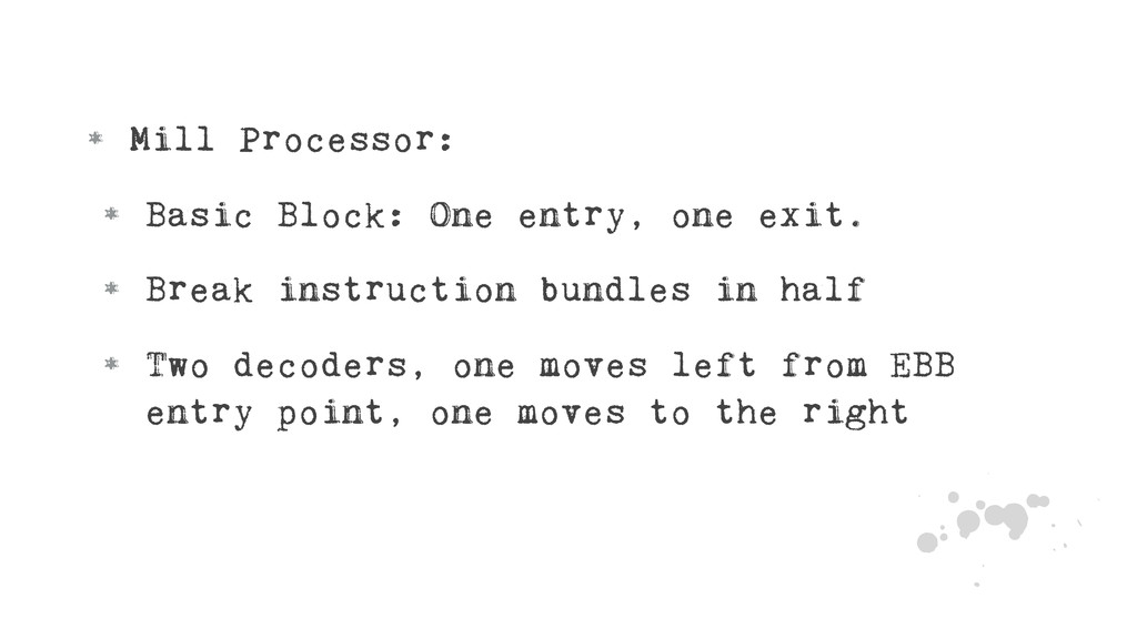 • Mill Processor: • Basic Block: One entry, one...