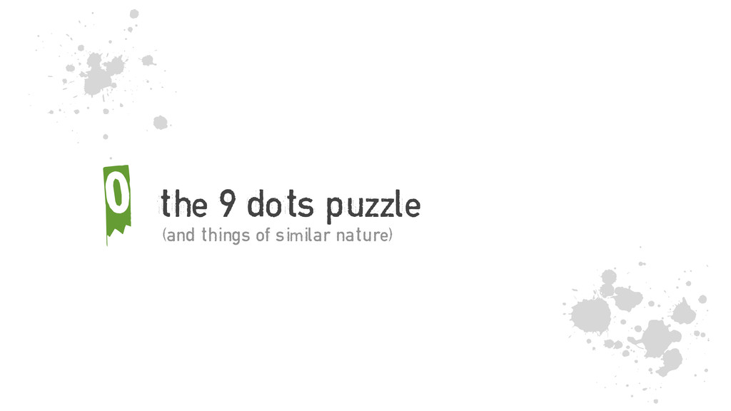 the 9 dots puzzle 0 j 5 (and things of similar ...