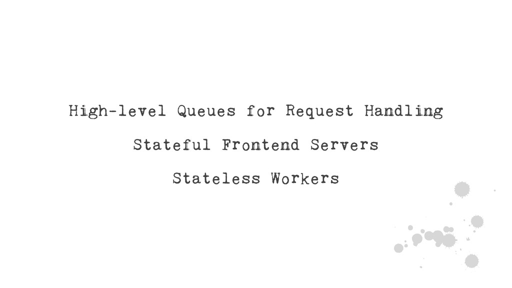 =a High-level Queues for Request Handling State...