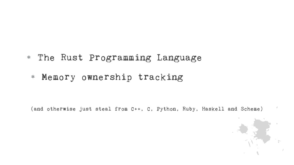 • The Rust Programming Language • Memory owners...