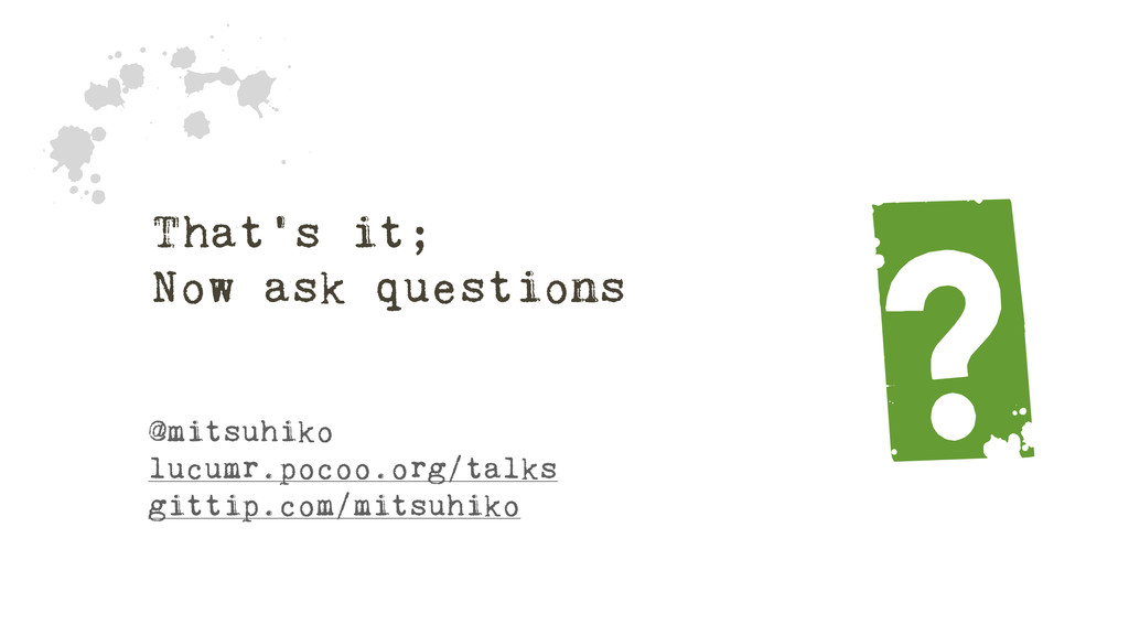 That's it; Now ask questions ? @mitsuhiko lucum...