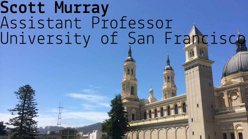 Scott Murray Assistant Professor University of ...