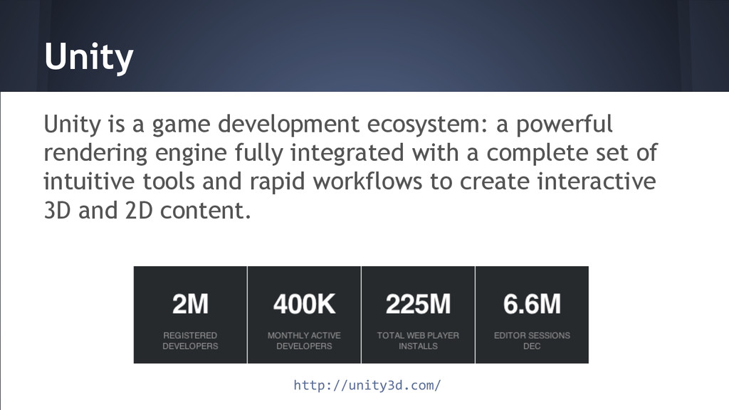 Unity Unity is a game development ecosystem: a ...