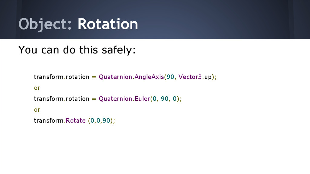 Object: Rotation You can do this safely: transf...