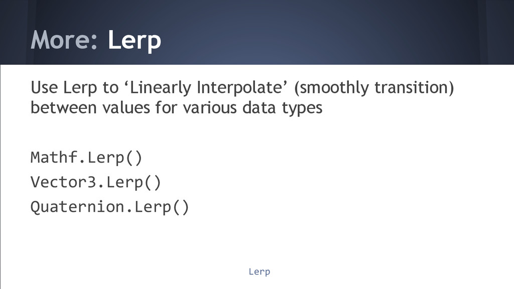 More: Lerp Use Lerp to 'Linearly Interpolate' (...