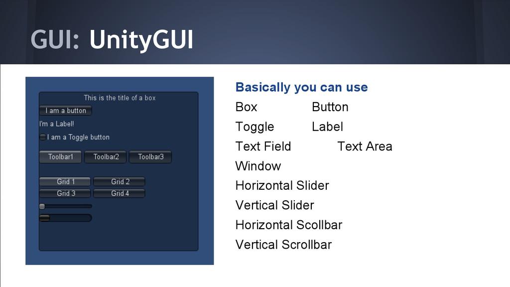 GUI: UnityGUI Basically you can use Box Button ...
