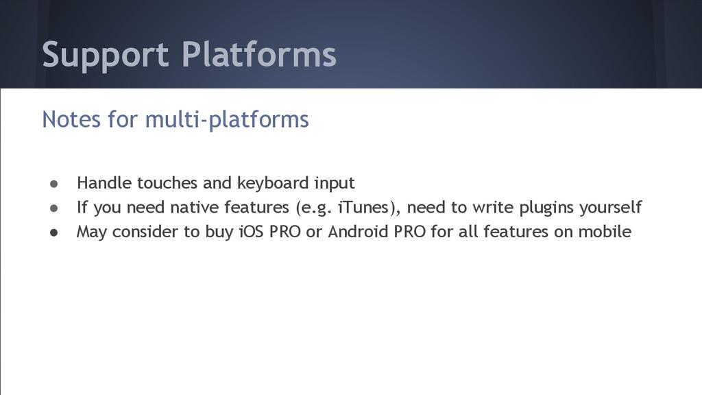 Support Platforms Notes for multi-platforms ● H...