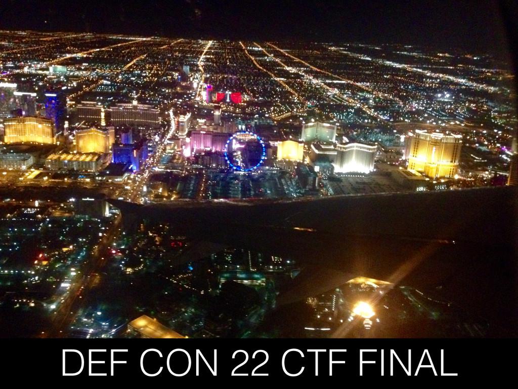 DEF CON 22 CTF FINAL