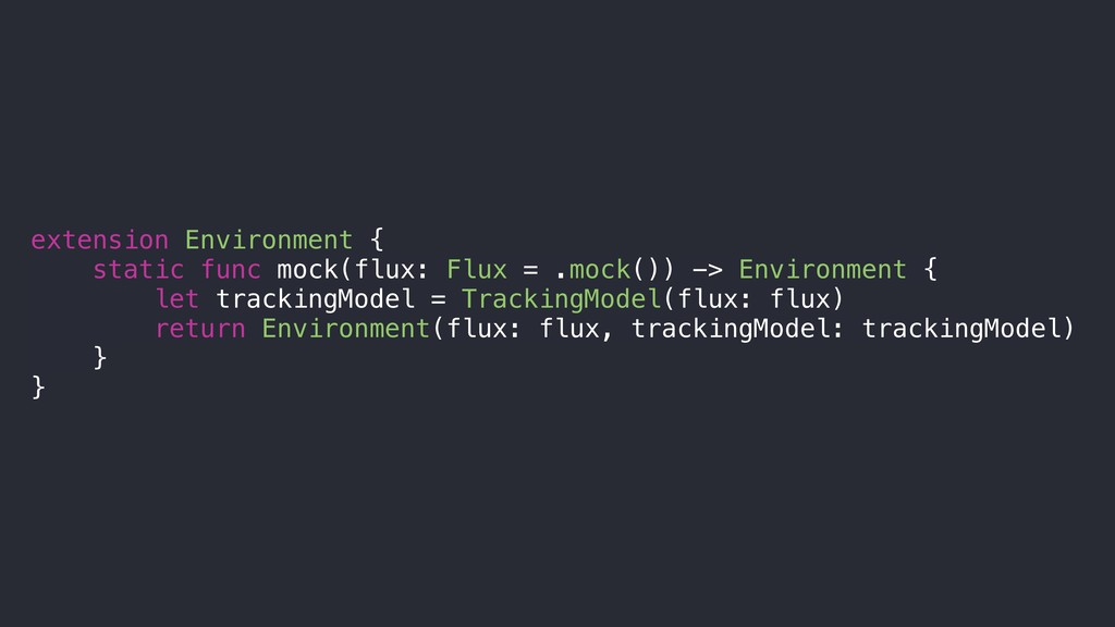 extension Environment { static func mock(flux: ...