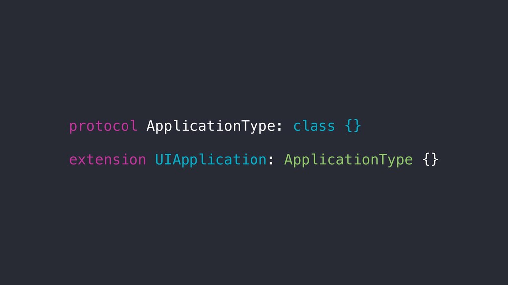 protocol ApplicationType: class {} extension UI...